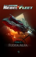 fantastyka: Rebel Fleet. Tom 3. Flota Alfa - ebook