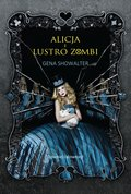 Alicja i lustro zombi - ebook